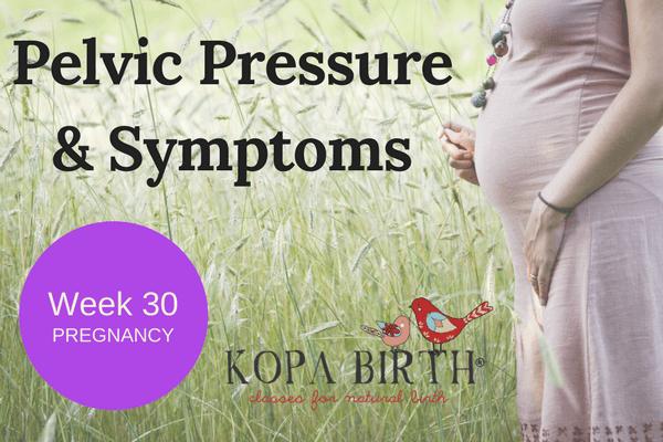 Week 30 Pregnancy: Pelvic Pressure & Symptoms | Kopa Birth®